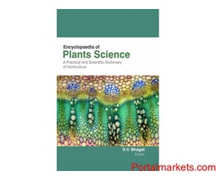 ENCYCLOPAEDIA OF PLANTS SCIENCE : A PRACTICAL & SCIENTIFIC DICTIONARY OF HORTICULTURE (3 VOL)