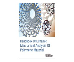 Handbook Of Dynamic Mechanical Analysis Of Polymeric Material (2 Volumes)