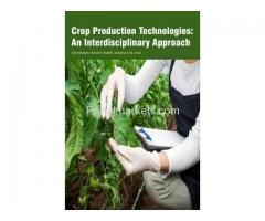 Crop Production Technologies: An Interdisciplinary Approach