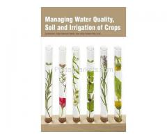 Managing Water Quality, Soil and Irrigation of Crops