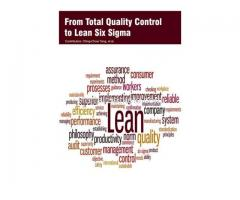From Total Quality Control to Lean Six Sigma