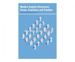 Modern English Structures: Forms, Functions and Position