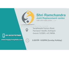 Shri Rama Chandra Joint Replacement Centre Happy Hospitals Best Joint Replacement centre in Prakasam
